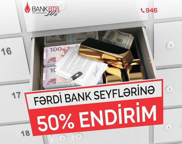 """""""Bank BTB""""nin 50 faiz endirimli """"Fərdi Bank Seyfləri""""ndən yararlanmağa tələsin!"""